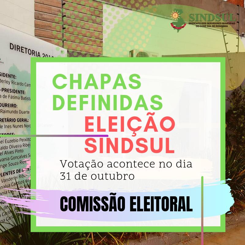 DEFINIDAS CHAPAS PARA ELEIÇÃO DA PRÓXIMA DIRETORIA DO SINDSUL; QUADRIÊNIO LEVA ATÉ 2023